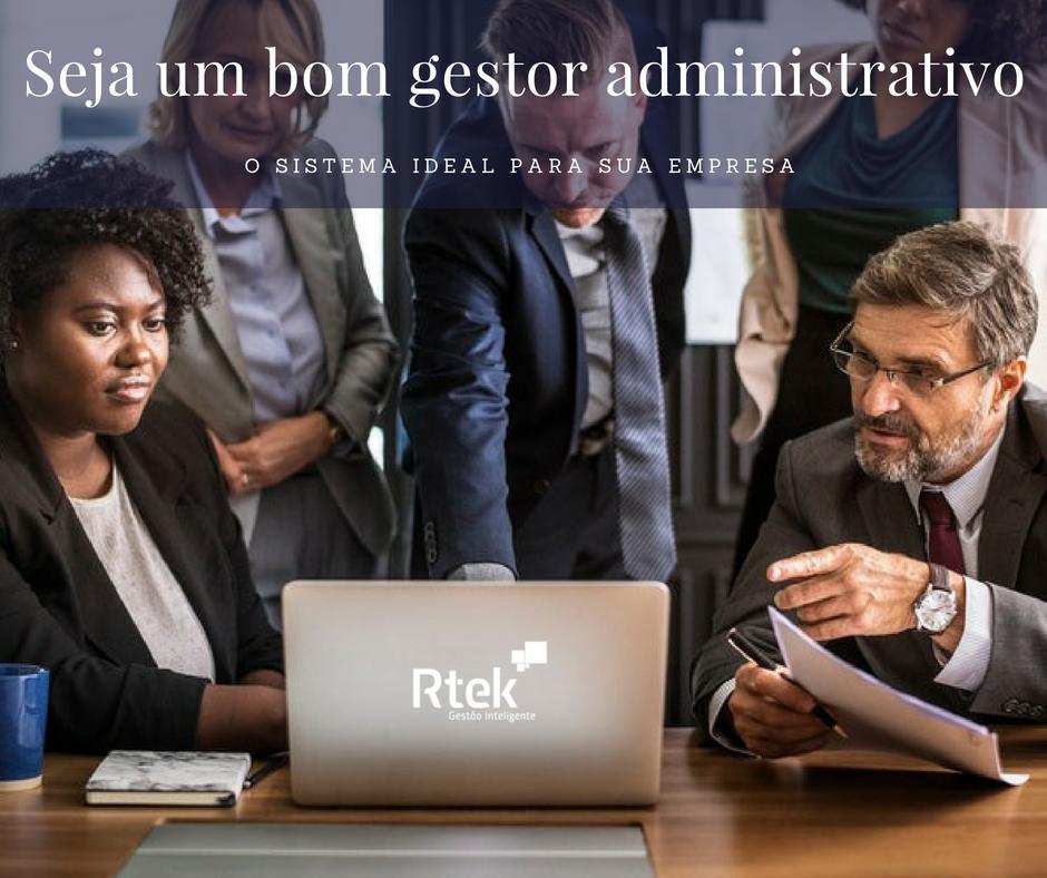 Seja um bom gestor administrativo