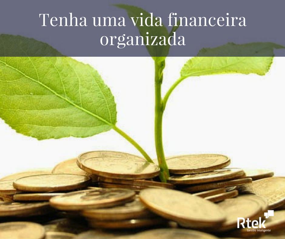 Tenha uma vida financeira organizada