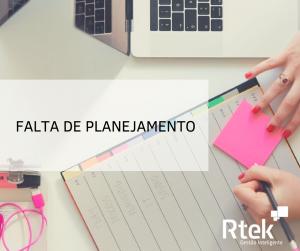 Falta de Planejamento – Os maiores problemas