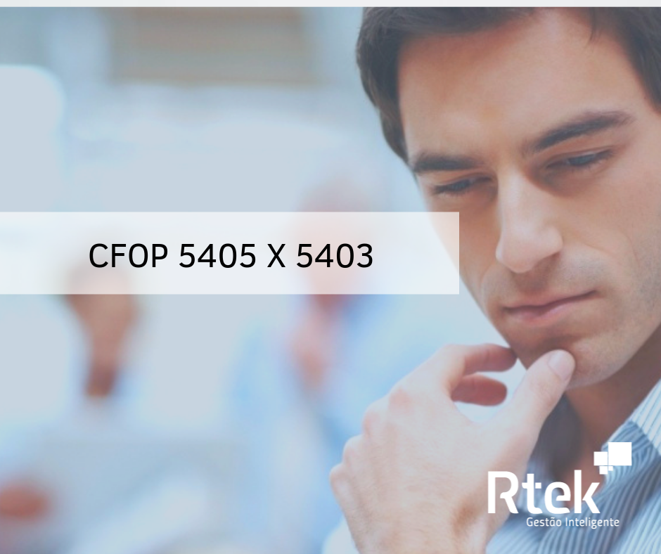 CFOP 5405 para CFOP 5403 qual a diferença?