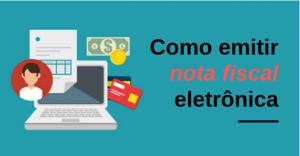 Nota fiscal eletrônica – Como emitir